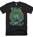 Rave Turkey Mens Tee Front